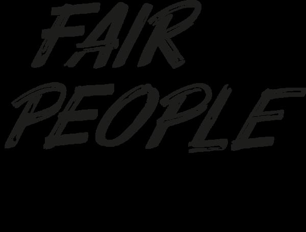 FAIR PEOPLE - Un progetto che premia il rispetto.
